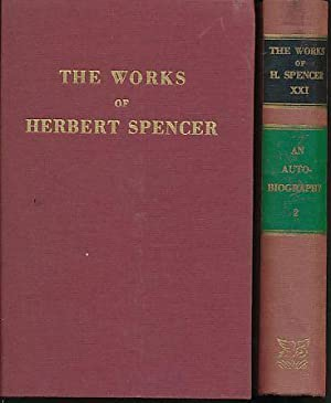 An Autobiography. 2 volumes. The Works of Herbert Spencer Vols. XX / XXI.