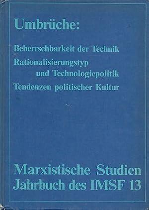 Umbrüche. Beherrschbarkeit der Technik, Rationalisierungstyp und Technologiepolitik,: Jung, Heinz: