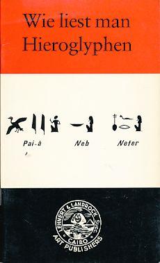 Wie liest man Hieroglyphen.: Lambelet, K.: