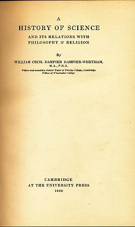 A History of Science and its Relations: Dampier, William Cecil: