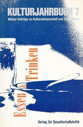 Essen & Trinken. Kulturjahrbuch 7.: Ehalt, Hubert Christian