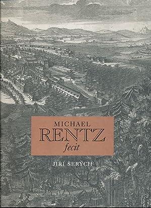 Michael Rentz fecit : Michael Jindrich Rentz: Serych, Jiri: