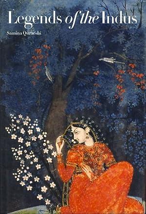 Legends of the Indus.: Quareshi , Samina