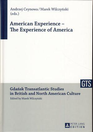 American experience - the experience of America.: Ceynowa, Andrzej [Hrsg.]