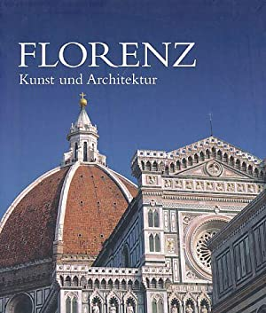 Florenz : Kunst und Architektur. [Red.: Jessica: Bietoletti, Silvestra (u.v.a.):