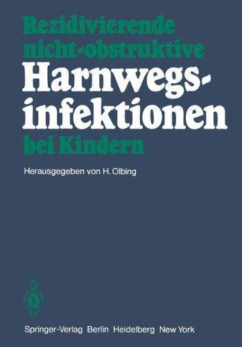 Rezidivierende nicht-obstruktive Harnwegsinfektionen bei Kindern. Mit e.: Olbing, Hermann (Herausgeber)