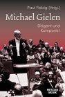 Michael Gielen, Dirigent, Komponist und Zeitgenosse,: Fiebig, Paul: