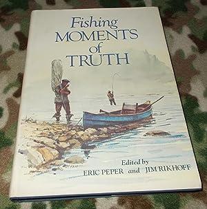 Fishing Moments of Truth,: Eric Peper, Jim