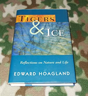 Tigers & Ice: Reflections on Nature and Life