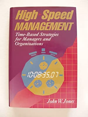 High-Speed Management : Time-Based Strategies for Managers and Organizations