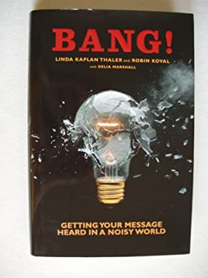 Bang! - Getting Your Message Heard in a Noisy World