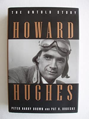 Howard Hughes - The Untold Story: Brown, Peter Harry