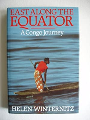 East Along The Equator - A Congo Journey