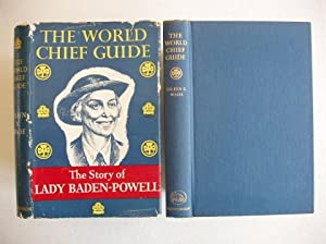 The World Chief Guide - Olave Lady: Wade, Eileen K.