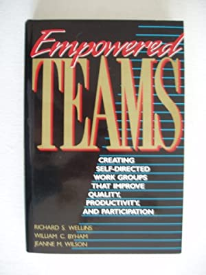 Empowered Teams - Creating Self-Directed Work Groups That Improve Quality, Productivity and Parti...