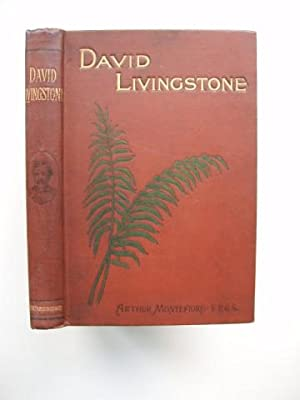 David Livingstone - His Labours and His Legacy