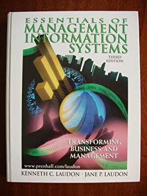 Essentials of Management Information Systems - Transforming Business and Management (Third Edition)