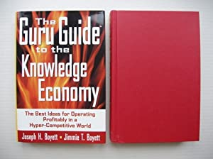 The Guru Guide to the Knowledge Economy - The Best Ideas for Operating in a Hyper-Competitive World