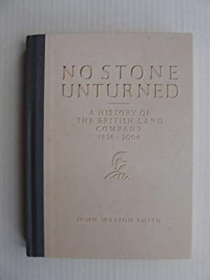 No Stone Unturned - A History of the British Land Company 1856-2006