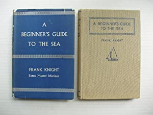 A Beginner's Guide to the Sea: Knight, Frank (Extra
