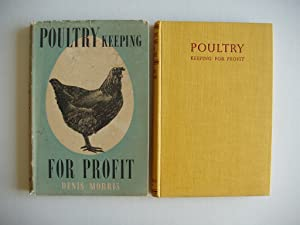 Poultry Keeping for Profit - Technically Edited: Morris, Denis