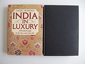 India in Luxury - A Practical Guide for the Discerning Traveller