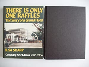 There is Only One Raffles - The Story of a Grand Hotel