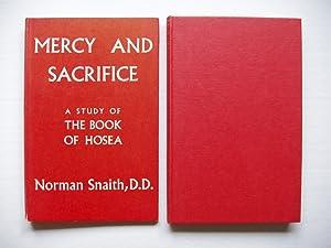 Mercy and Sacrifice - A Study of: Snaith, Norman H.