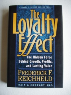 The Loyalty Effect - The Hidden Force Behind Growth, Profits and Lasting Value