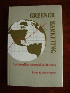 Greener Marketing - A Responsible Approach to Business