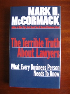 The Terrible Truth About Lawyers - What Every Business Person Needs To Know