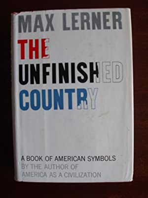 The Unfinished Country - A Book Of: Lerner, Max