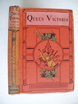 Queen Victoria - Story of Her Life: Anonymous