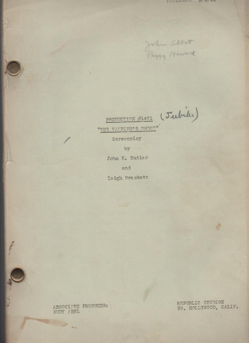 The Vampire's Ghost. (Screenplay): Brackett, Leigh and John K. Butler