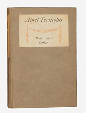 April Twilights: Cather, Willa Sibert