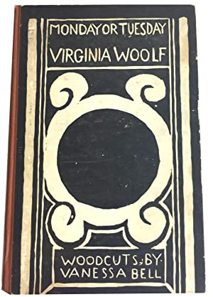 Monday or Tuesday. Woodcuts by Vanessa Bell: Woolf, Virginia