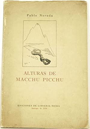 Alturas de Macchu Picchu.; Ilustraciones de José Venturelli: Neruda, Pablo