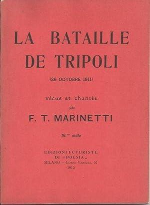 La Bataille de Tripoli (26 Octobre 1911): Marinetti, F. T.