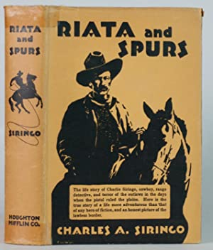 Riata and Spurs.; The story of a life spent in the saddle as cowboy and detective. Introduction by ...