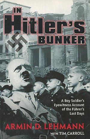 In Hitlers Bunker.A Boy Soldier's Eyewitness Account: Lehmann,Armin D. with