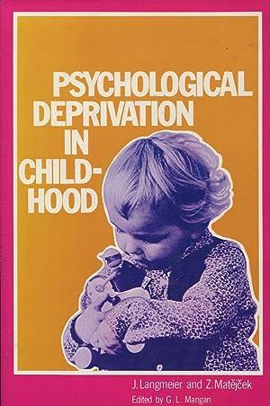 Psychological Deprivation in Childhood: J. Langmeier; Z.