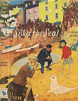 Silka the Seal.: Byers,Irene
