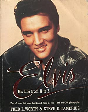 Elvis : His Life from a to: Worth, Fred L.;