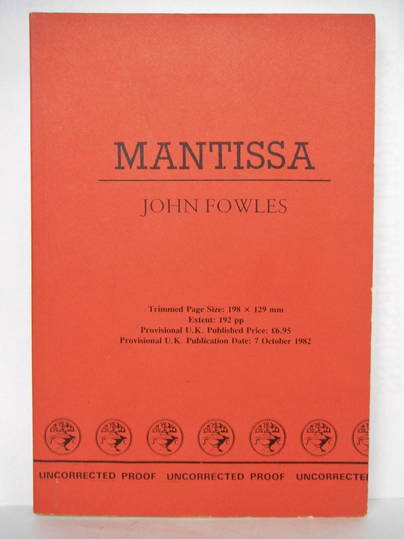 Mantissa - Uncorrected Proof Advance Review Copy ARC: Fowles, John