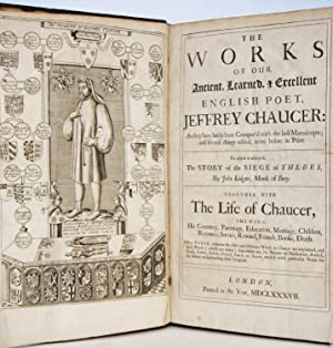 The Works of our Ancient, Learned, & Excellent English Poet, Jeffrey Chaucer : as they have ...