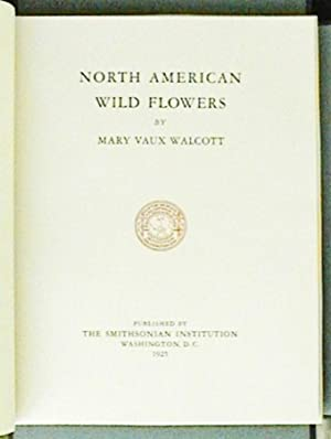 North American Wild Flowers: Walcott, Mary Vaux