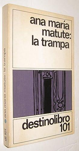 LA TRAMPA - ANA MARIA MATUTE: ANA MARIA MATUTE