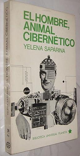 EL HOMBRE ANIMAL CIBERNETICO - YELENA SAPARINA: YELENA SAPARINA