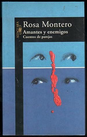 AMANTES Y ENEMIGOS - ROSA MONTERO: ROSA MONTERO