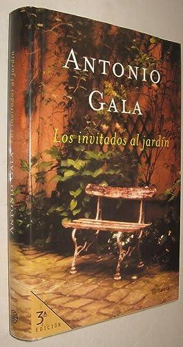 LOS INVITADOS AL JARDIN - ANTONIO GALA: ANTONIO GALA